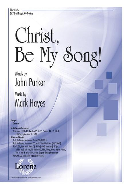 Christ, Be My Song!