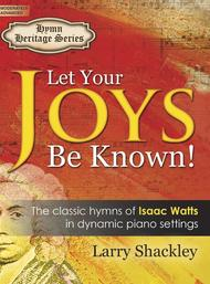 Let Your Joys Be Known!