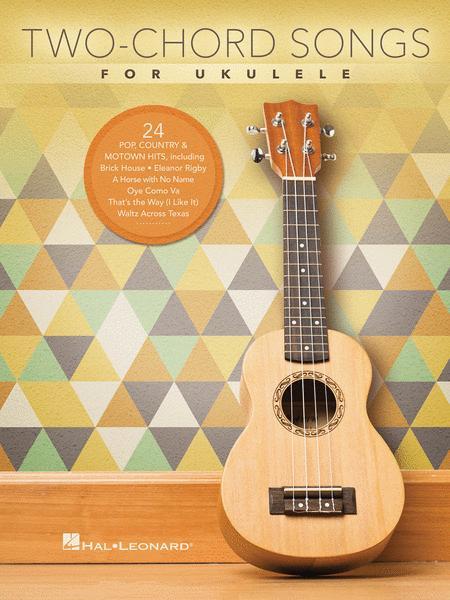 Two-Chord Songs for Ukulele