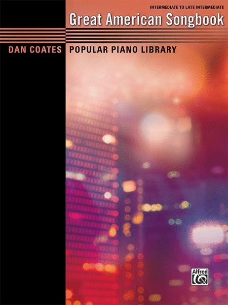 Dan Coates Popular Piano Library -- Great American Songbook