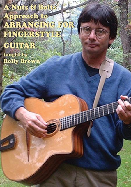 A Nuts and Bolts Approach to Arranging for Fingerstyle Guitar
