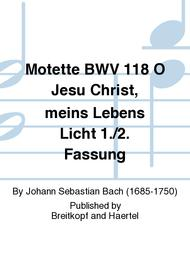 O Jesu Christ, my Life and Light BWV 118