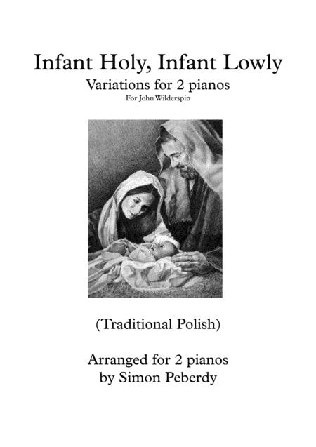 Infant Holy, Infant Lowly Christmas Carol Variations for 2 pianos 4 hands, Arr. Simon Peberdy
