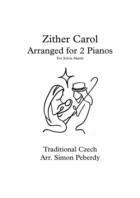 The Zither Carol, Christmas Carol Variations for 2 pianos 4 hands, arranged by Simon Peberdy