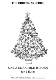 XMAS UNTO US A CHILD IS BORN for 2 flutes