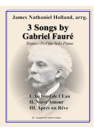 3 Faure Songs Transcribed for Piano