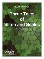 Three Tales of Slime and Scales
