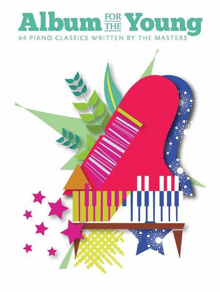 Album For The Young: 64 Piano Classics