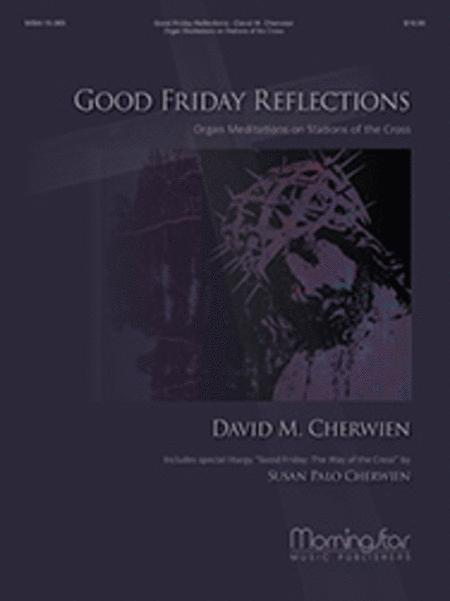 Good Friday Reflections: Organ Meditations on Stations of the Cross