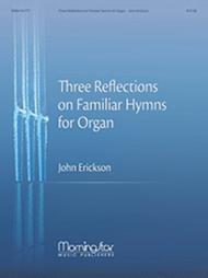 Three Reflections on Familiar Hymns for Organ