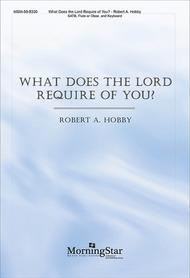 What Does the Lord Require of You? (Choral Score)