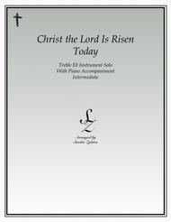 Christ The Lord Is Risen Today (treble Eb instrument solo)