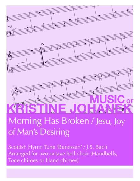 Morning Has Broken with Jesu, Joy of Man's Desiring (2 octave handbells, tone chimes or hand chimes)