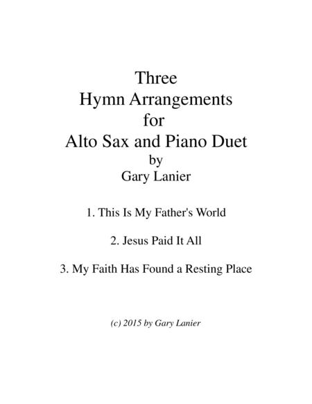 THREE HYMN ARRANGEMENTS for ALTO SAX and PIANO (Duet – Sax/Piano with Sax Part)