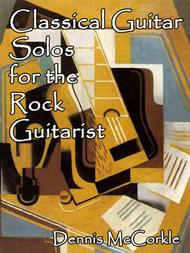 Classical Guitar Solos for the Rock Guitarist (Collection)