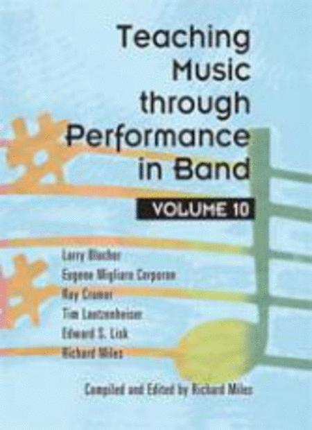 Teaching Music through Performance in Band - Volume 10