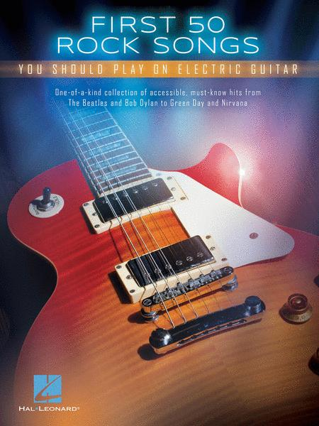 First 50 Rock Songs You Should Play on Electric Guitar
