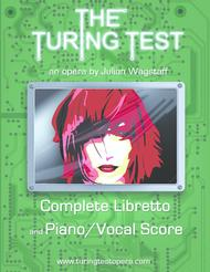 The Turing Test - a chamber opera in 1 act (libretto and piano/vocal score)