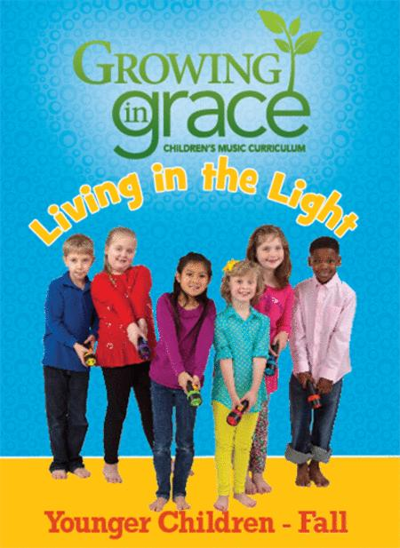 Living in the Light from Growing in Grace: Younger Children - Fall
