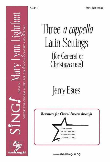Three a cappella Latin Settings (Three-part Mixed, a cappella)