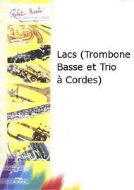 Lacs (Trombone Basse et Trio a Cordes)