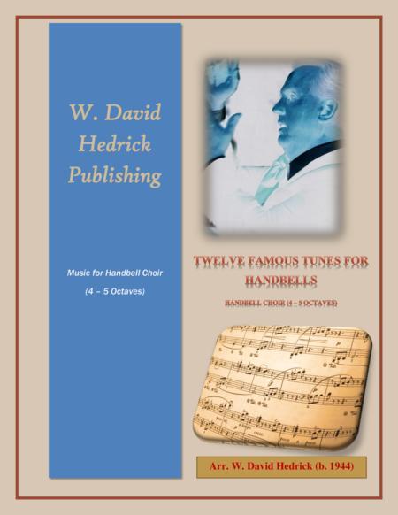 Twelve Famous Tunes for Handbell Choir (3 - 5 Octaves)