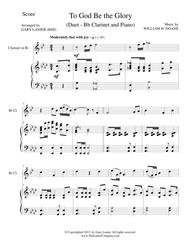 TO GOD BE THE GLORY (Duet – Bb Clarinet and Piano/Score and Parts)