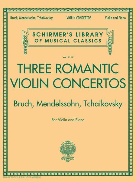 Three Romantic Violin Concertos: Bruch, Mendelssohn, Tchaikovsky