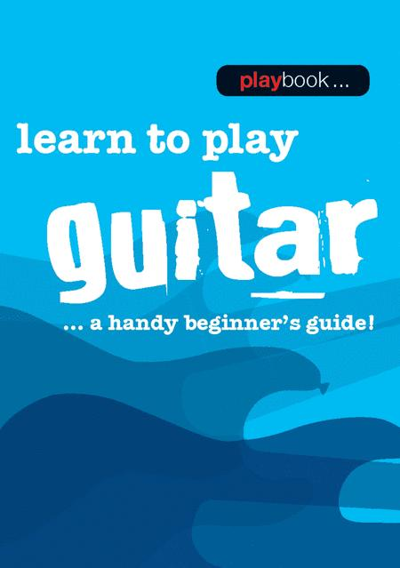 Learn To Play Guitar - A Handy Beginner's Guide!