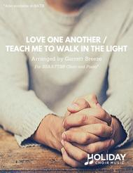 Teach Me to Walk in the Light / Love One Another (SSAATTBB)