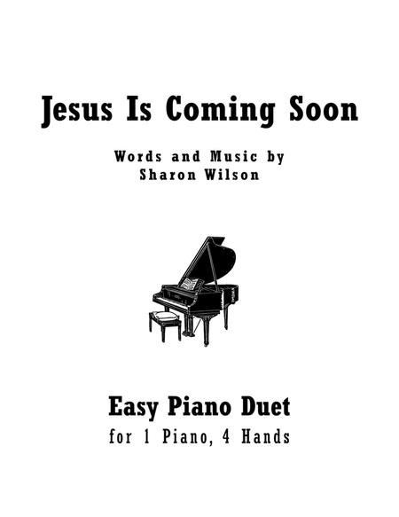 Jesus Is Coming Soon (Easy Piano Duet; 1 Piano, 4 Hands)