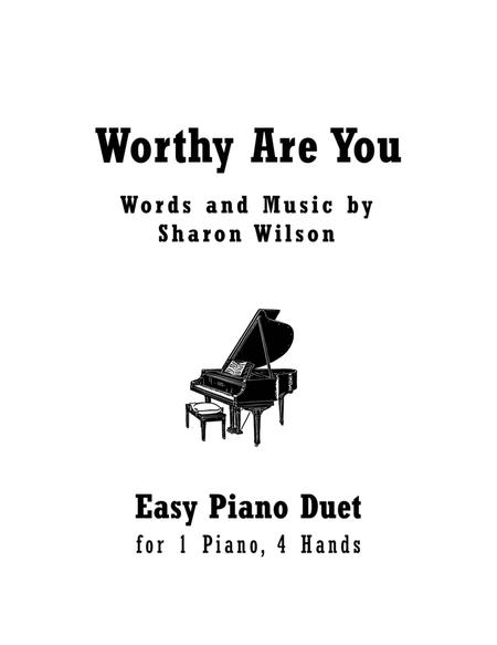 Worthy Are You (Easy Piano Duet; 1 Piano, 4 Hands)