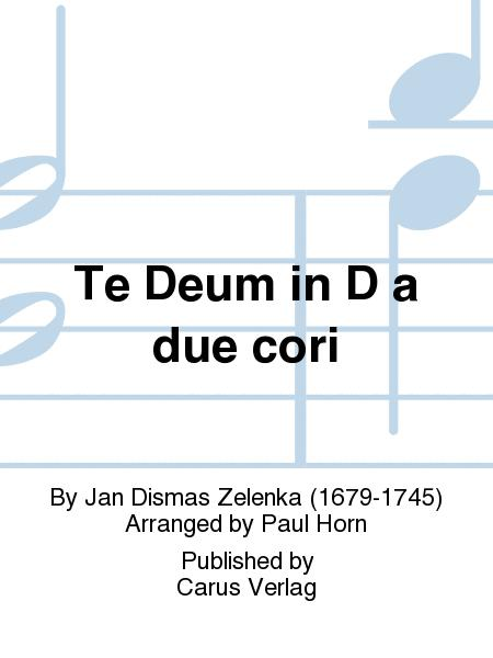 Te Deum In D A Due Cori Sheet Music By Jan Dismas Zelenka