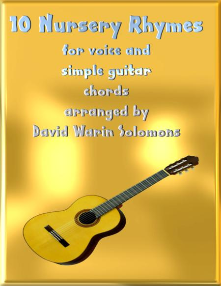 Ten nursery rhymes arranged for high voice, medium voice or low voice with guitar chord accompaniments.