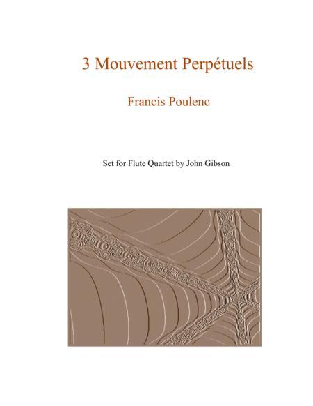 Trois Mouvements perpetuels (3 Perpetual Movements) by Poulenc for Flute Quartet