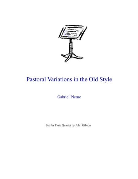 Pierne - Pastoral Variations in the Old Style set for flute quartet