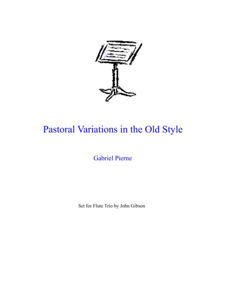 Pierne - Pastoral Variations in the Old Style set for flute trio