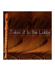 Takin' it to the Lobby