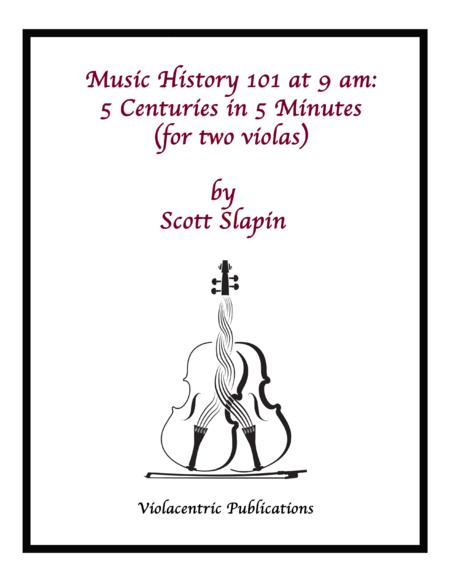 Music History 101 at 9 am: 5 Centuries in 5 Minutes (for two violas, from Violacentrism, The Opera)