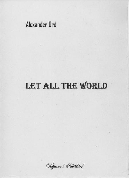 Let All the World