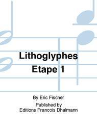 Lithoglyphes Etape 1