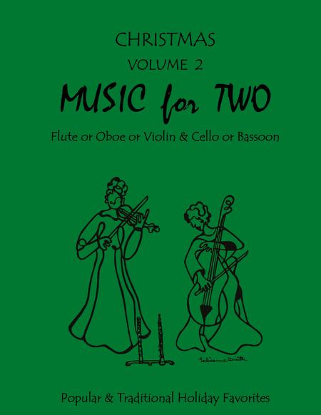 Music for Two, Christmas Volume 2 - Flute/Oboe/Violin and Cello/Bassoon
