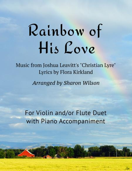 Rainbow of His Love (for Violin or Flute duet with Piano Accompaniment)