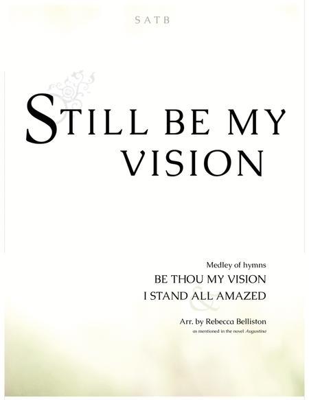 Still Be My Vision (SATB)