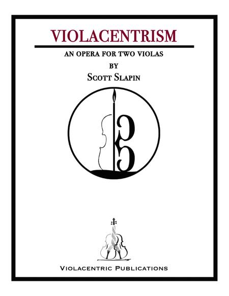 Violacentrism: An Opera in One Act for Two Violas
