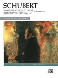 Moments Musicaux, Op. 94 & Impromptus, Opp. 90 & 142