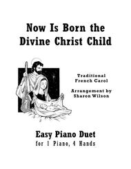Now Is Born the Divine Christ Child (Easy Piano Duet; 1 Piano, 4 Hands)