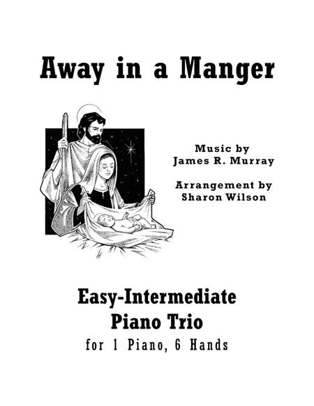 Away in a Manger (Easy-Intermediate Piano Trio; 1 Piano, 6 Hands)