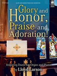 Glory and Honor, Praise and Adoration!