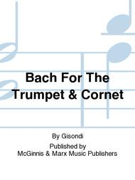 Bach For The Trumpet & Cornet